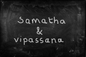 Samatha and vipassana